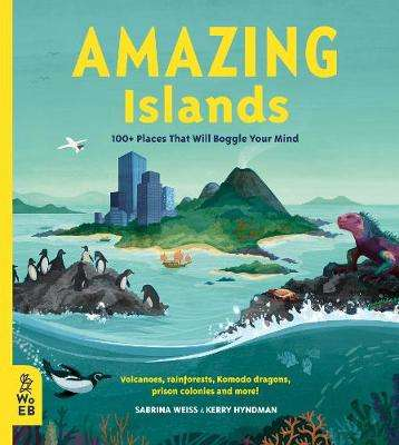 Cover of Amazing Islands: 100+ Places That Will Boggle Your Mind - Sabrina Weiss - 9781912920150