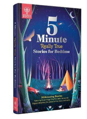 Cover of 5-Minute Really True Stories for Bedtime: 30 Amazing Stories - Encyclopedia Britannica - 9781912920648