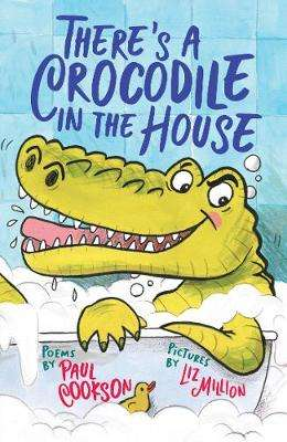 Cover of There's a Crocodile in the House - Paul Cookson - 9781913074005