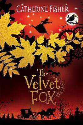 Cover of The Velvet Fox - Catherine Fisher - 9781913102081
