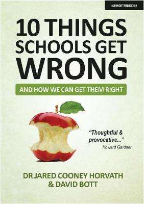 Cover of 10 things schools get wrong (and how we can get them right) - Jared Cooney Horvath - 9781913622350