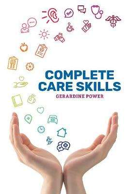Cover of Complete Care Skills - Gerardine Power - 9781916019904