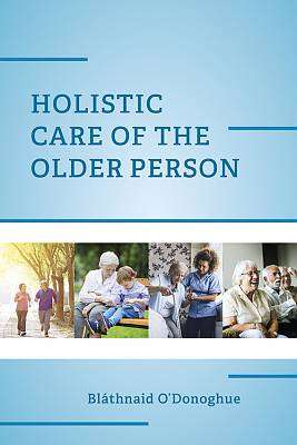 Cover of Holistic Care of the Older Person - Blathnaid O Donoghue - 9781916019935