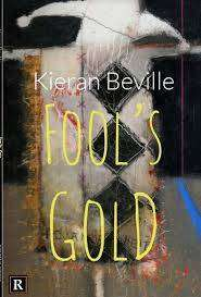 Cover of Fool's Gold - Kieran Beville - 9781916259300