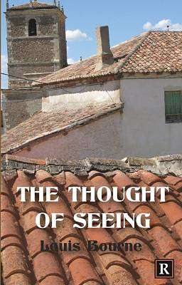 Cover of The Thought of Seeing - Louis Bourne - 9781916419926
