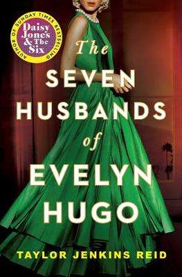 Cover of The Seven Husbands of Evelyn Hugo: A Novel - Taylor Jenkins Reid - 9781982147662