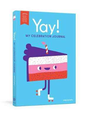 Cover of Yay!: My Celebration Journal - Wee Society - 9781984825629
