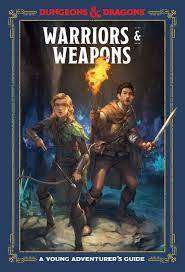 Cover of Warriors and Weapons: An Adventurer's Guide - Dungeons and Dragons - 9781984856425