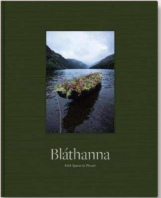 Cover of Blathanna: Irish Spaces in Flower - Ruth Monahan - 9781999323400