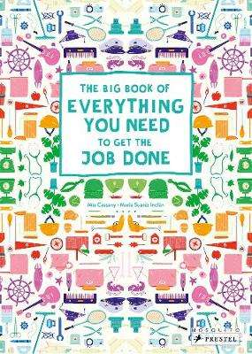 Cover of Big Book of Everything You Need to Get the Job Done - Cassany, ,Mia - 9783791374048