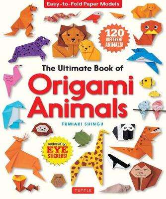 Cover of The Ultimate Book of Origami Animals: Easy-to-Fold Paper Animals - Fumiaki Shingu - 9784805315453