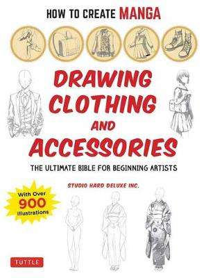 Cover of How to Create Manga: Drawing Clothing and Accessories - Tuttle - 9784805315637