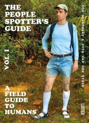 Cover of The The People Spotter's Guide Vol. 1: A Field Guide to Humans: 1 - Sven Van den Eynde - 9789460582226