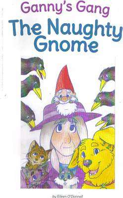 Cover of Ganny's Gang The Naughty Gnome - Eileen O'Donnell - XP1793
